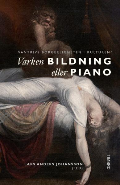 Varken bildning eller piano