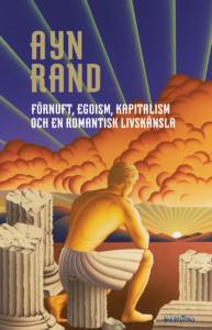 Förnuft, egoism, kapitalism och en romantisk livskänsla